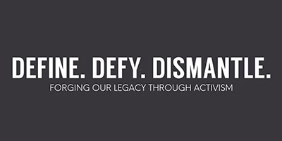 Define. Defy. Dismantle.