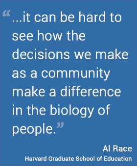 It can be hartd to see how the decisions we make as a community make a difference in the biology of people.