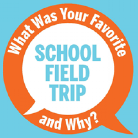 What Was Your Favorite School Field Trip and Why?