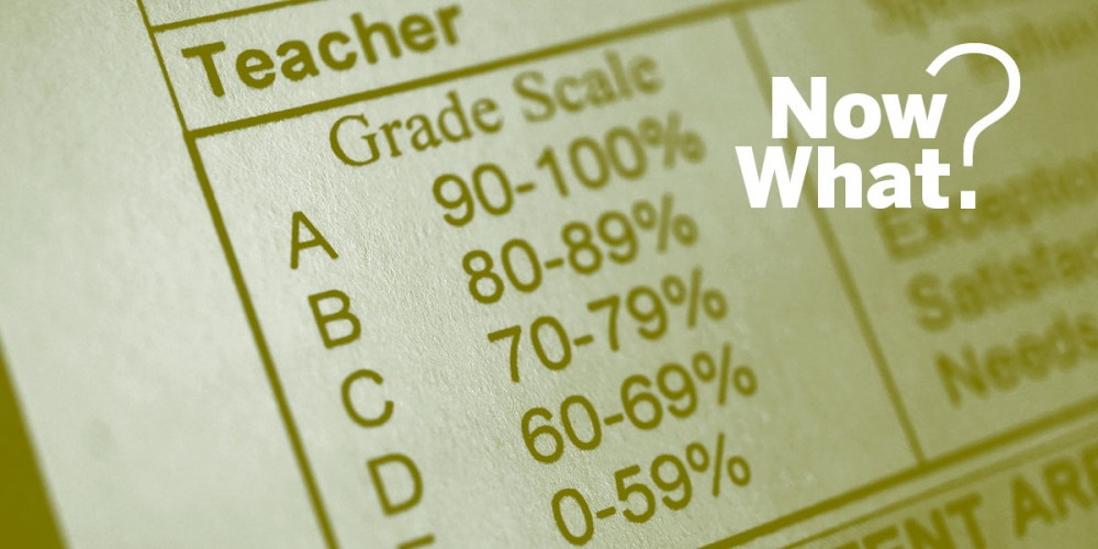 Now What? Grading