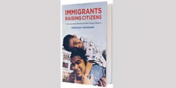 Book Cover: Immigrants Raising Citizens