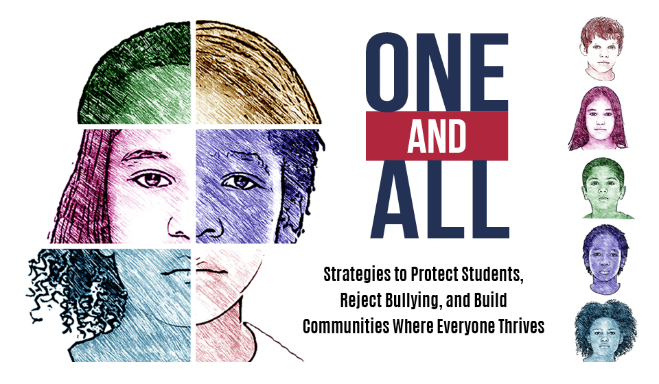 One and All: Strategies to Protect Students, Reject Bullying, and Build Communities Where Everyone Thrives